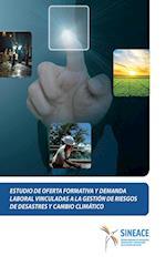 Estudio de oferta formativa y demanda laboral vinculadas a la gestión de riesgos de desastres y cambio climático