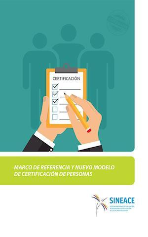 Marco de referencia y nuevo modelo de certificación de personas
