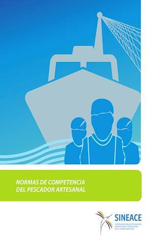 Normas de competencia del pescador artesanal af SINEACE Sistema Nacional de Evaluación, acreditación y cer