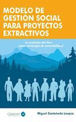 Modelo de Gestion Social para Proyectos Extractivos