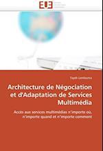 Architecture de Negociation Et D''Adaptation de Services Multimedia (Omn Univ Europ)