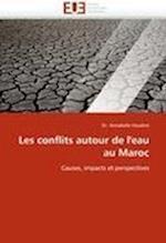 Les Conflits Autour de L''Eau Au Maroc af Annabelle Houdret, Dr Annabelle Houdret