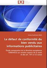 Le Defaut de Conformite Du Bien Vendu Aux Informations Publicitaires (Omn Univ Europ)