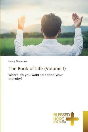 The Book of Life (Volume I)