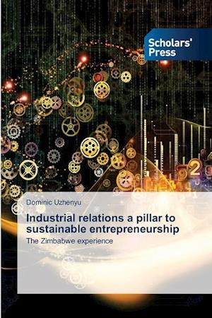Industrial relations a pillar to sustainable entrepreneurship