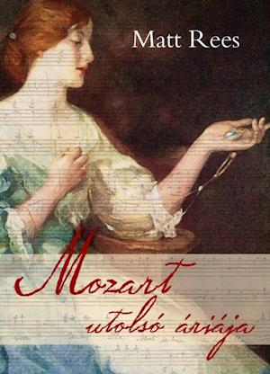 Mozart utolso ariaja af Matt Rees