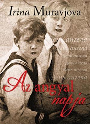 Az angyal napja af Irina Muravjoja
