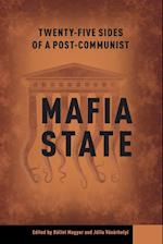 Twenty-Four Sides of a Post-Communist Mafia State