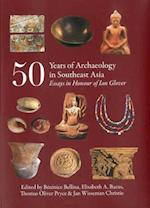 50 Years of Archaeology in Southeast Asia