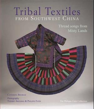 Bog, hardback Tribal Textiles from Southwest China af Catherine Bourzat