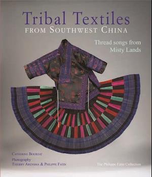 Bog, paperback Tribal Textiles from Southwest China af Catherine Bourzat