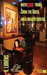 Mistress Troika Zorba the Greek and a Cocktail Molotov