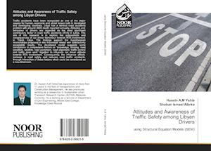 Attitudes and Awareness of Traffic Safety among Libyan Drivers