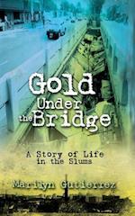 Gold Under the Bridge