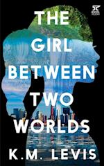 Girl Between Two Worlds