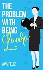 Problem with Being Laura