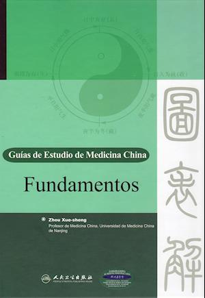 Guia De Estudio De La Medicina China: Fundamentos