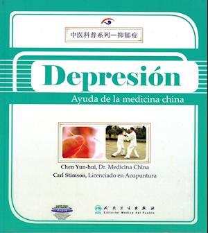 Depresión. Ayuda de la Medicina China af Chen Yun-Hui, Carl Stimson