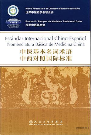 Estándar Internacional Chino-Español. Nomenclatura Básica de Medicina China af Fundación Europea De Mtc, Wfcms
