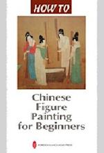 Chinese Figure Painting for Beginners (How to)