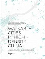 Walkable Cities in High Density China