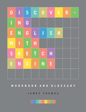Bog, hæftet Discovering English with Sketch Engine Workbook af James Thomas