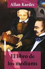El libro de los mediums (texto completo, con indice activo) af Allan Kardec