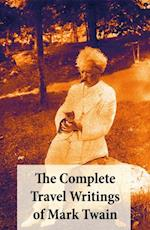 Complete Travel Writings of Mark Twain