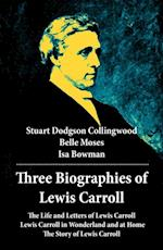 Three Biographies of Lewis Carroll: The Life and Letters of Lewis Carroll + Lewis Carroll in Wonderland and at Home + The Story of Lewis Carroll af Belle Moses