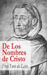 De Los Nombres de Cristo af fray Luis de Leon