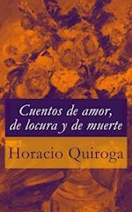 Cuentos de amor, de locura y de muerte af Horacio Quiroga