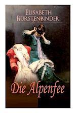 Die Alpenfee (Vollständige Ausgabe)