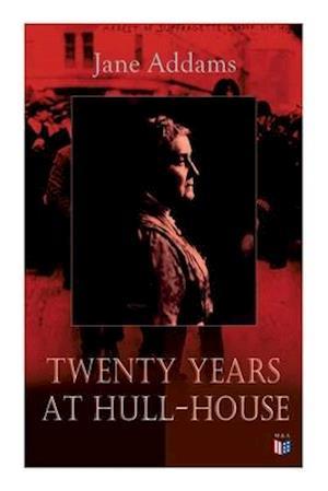 Twenty Years at Hull-House