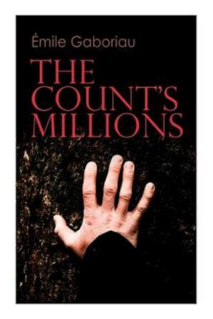 The Count's Millions: Pascal and Marguerite & Baron Trigault's Vengeance - Historical Mystery Novels