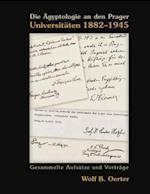 Die AEgyptologie an den Prager Universitaten 1882-1945