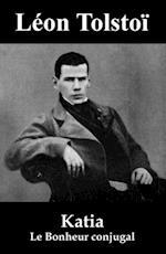 Katia (Le Bonheur conjugal) af Leon Tolstoi