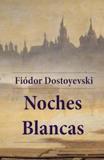 Noches blancas af Fiodor Dostoyevski