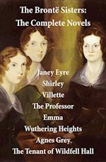 Bronte Sisters: The Complete Novels (Unabridged)