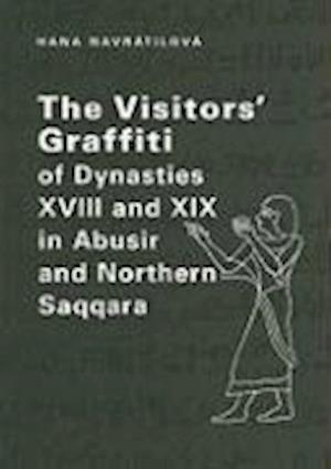 The Visitors' Graffiti of Dynasties XVIII and XIX in Abusir and Saqqara
