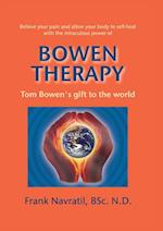 Bowen Therapy: Tom Bowen´s Gift to the World af Frank Navratil