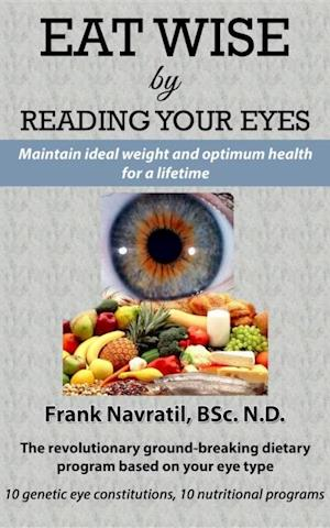 Eat Wise by Reading Your Eyes af Frank Navratil
