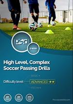 High Level, Complex Soccer Passing Drills