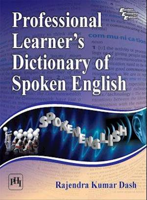 Bog, paperback Professional Learner's Dictionary of Spoken English af Rajendra Kumar Dash