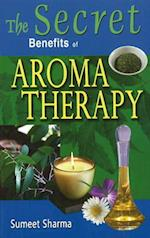 Secret Benefits of Aromatherapy
