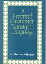A Practical Grammar of Sanskrit Language af Monier Williams