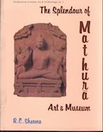 The Splendour of Mathura Art and Museum (Perspectives in Indian Art Archaeology)