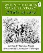 When Children Make History-A Tale of 1857 af Nandini Nayar