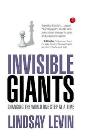 Bog, hæftet INVISIBLE GIANTS: Changing the World One Step at a Time af Lindsay Levin