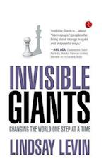 INVISIBLE GIANTS: Changing the World One Step at a Time af Lindsay Levin