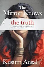 The Mirror Knows the Truth and Other Stories